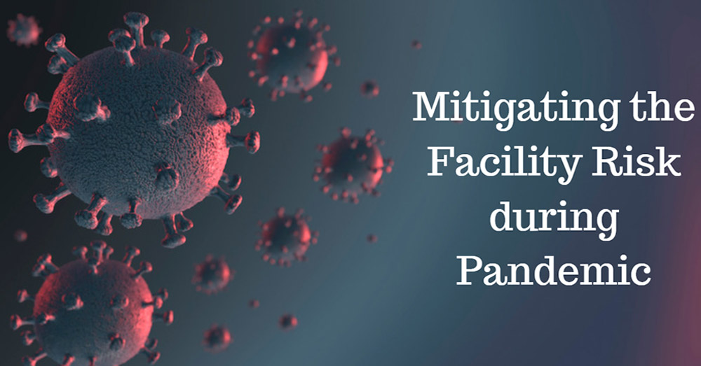Mitigating the Facility Risk during Pandemic