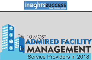 The 10 Most Admired Facility Management Service Providers in 2018